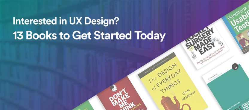 Interested in UX Design? 13 UX Books to Get Started Today